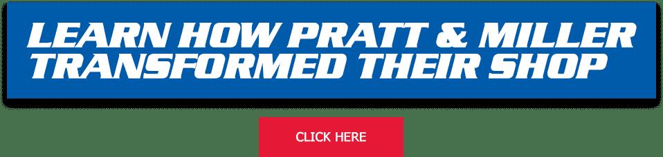 Learn How Pratt & Miller Transformed Their Shop | Click Here