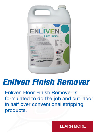 Enliven Floor Finish Remover is formulated to do the job and cut labor in half over conventional stripping products.
